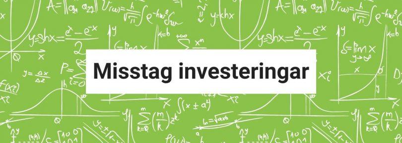 Misstag investeringar