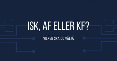 ISK, AF eller KF?